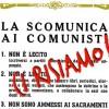 LA NUOVA SCOMUNICA… PERCHE' SIAMO COMUNISTI!