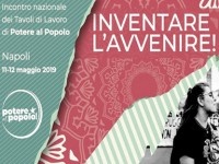 POTERE AL POPOLO: INCONTRO NAZIONALE TAVOLI DI LAVORO, NAPOLI 11-12 MAGGIO 2019
